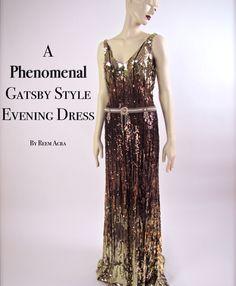 A phenomenal Gatsby Style Evening Dress.  Reem Acra