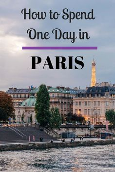 Even if you only have a short time to spend in Paris, there's so much to see! This guide will help you maximize your time in the city. Paris   France   city guide   24 hours   travel   travel blogger   Europe   Europe trip