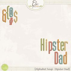 Alphabet Soup - Hipster Dad | Etc by Danyale #thelilypad #digitalscrapbooking #digiscrap #memorykeeping #hipster #dad #guy #alpha #father