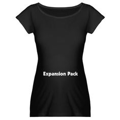 Expansion Pack Maternity Tee Maternity Dark T-Shirt Expansion Pack Maternity T-Shirt by Gamer Baby Tees CafePress - Maternity Shirts - Ideas of Maternity Shirts - i have an odd obsession with silly and geeky maternity and baby clothing Funny Pregnancy Shirts, Pregnancy Humor, Pregnancy Tips, Pregnancy Outfits, Funny Shirts, Maternity Tees, Maternity Fashion, Maternity Clothing, Pregnancy