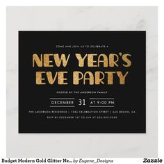 Budget Modern Gold Glitter New Year's Eve Party New Years Eve Invitations, Holiday Invitations, Birthday Invitations, Host A Party, New Years Eve Party, Invitation Design, Gold Glitter, Party Supplies, Budgeting