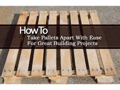 The Easy Way To Disassemble A Pallet