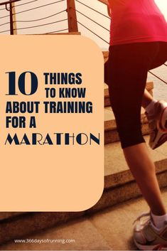 10 things to know about training for a marathon - tips for training for a marathon - marathon training - training runs