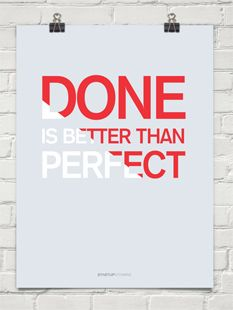 Some people need to hear this. Some don't.  - Poster Done is better than perfect Facebook