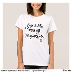 Possibility Begins Motivational Text Art T-Shirt
