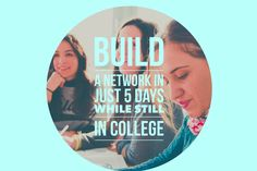 How to build your network in 5 days while still in college!