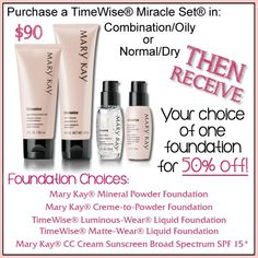 Purchase a Timewise Miracle Set and then get a foundation at 50% off!!!  Remember to type in PINTEREST in the comments section before checkout is complete to receive the deal!!!