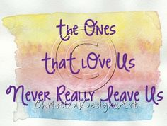 """Harry Potter Sirius Quote Digital Art Print Download """"The Ones That Love Us Never Really Leave Us"""" $7 on Meylah/Handmadeology Marketplace by ChristinaDesignsArt   #ilikewatercolors"""