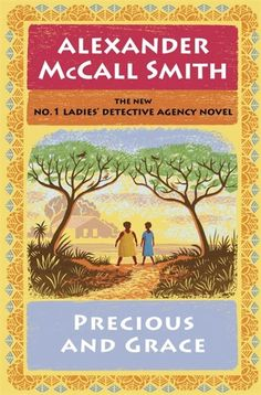 Precious and Grace | #17 in the No. 1 Ladies Detective Series by Alexander McCall Smith