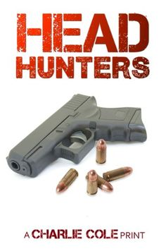 Free Kindle Book For A Limited Time : Headhunters by Charlie Cole