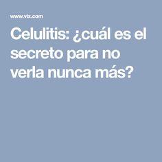 Celulitis: ¿cuál es el secreto para no verla nunca más?