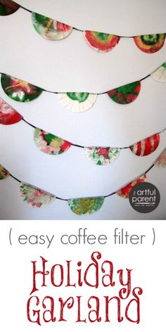 Make a coffee filter garland for Christmas (or any holiday) decorations with this easy tutorial. Simple for kids to make; beautiful enough for display!
