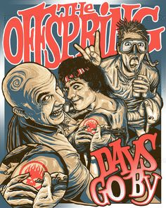 The Offspring Poster by Diegoflower, 1st of 29 Nominees for Ally of the Year. Go to CreativeAllies.com to vote!