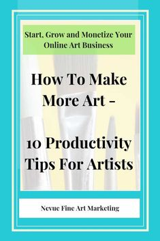 How To Make More Art - 10 Productivity Tips For Artists - 10 tips to help you be more productive with your time so you can make more art. More art you make the more sales you will generate. Selling Art Online, Online Art, What Is Work, Marketing Articles, Time Management Skills, Blog Writing, Home Based Business, Blog Tips, Art Market
