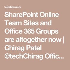 SharePoint Online Team Sites and Office 365 Groups are altogether now | Chirag Patel @techChirag Office 365 | SharePoint | Azure