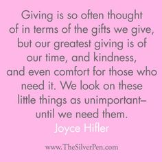 Giving is so often thought of in terms of the gifts we give...