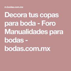 Decora tus copas para boda - Foro Manualidades para bodas - bodas.com.mx