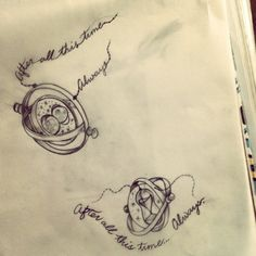 "Time turner tattoo... ""After all this time... Always"""