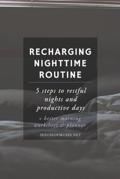 Recharging Nighttime Routine: 5 Steps to Restful Nights & Productive Days - The House of Muses | Best you | Productivity hacks