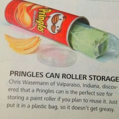 If you plan to save a paint roller, store it in a Ziploc bag, and keep it in a Pringles can. | 47 Tips And Tricks To Ensure A Perfect Paint Job