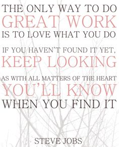the only way to do great work