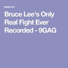 Bruce Lee's Only Real Fight Ever Recorded - 9GAG