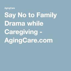 Say No to Family Drama while Caregiving - AgingCare.com