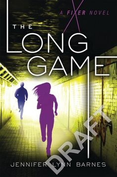 Cover Reveal: The Long Game (The Fixer #2) by Jennifer Lynn Barnes -On sale June 7th 2016 by Bloomsbury Children's -Tess Kendrick, teen fixer extraordinaire, returns in a pulse-pounding thriller about a deadly conspiracy at the heart of Washington.  For Tess Kendrick, a junior at the elite Hardwicke School in Washington D.C., fixing runs in the family. But Tess has another legacy, too, one that involves power and the making of political dynasties. When Tess is asked to run a classmate's camp...