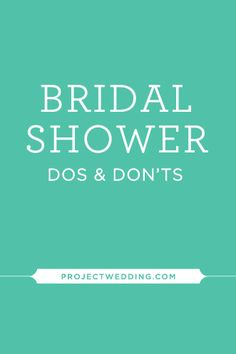 Expert Advice: Bridal Shower Dos and Don'ts {via Project Wedding}