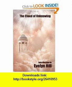 The Cloud of Unknowing A Spiritual Guide to Contemplative Prayer (9781557422118) Anonymous, Evelyn Underhill , ISBN-10: 1557422117  , ISBN-13: 978-1557422118 ,  , tutorials , pdf , ebook , torrent , downloads , rapidshare , filesonic , hotfile , megaupload , fileserve