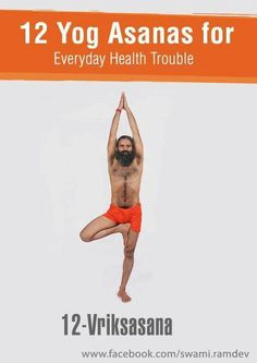 12 yogasanas that one should perform daily to stay fit and healthy. It can cure many unknown ailments automatically. Thanks to Baba Ramdev for these images. Weight Loss Challenge, Weight Loss Program, Ayurveda, Begginers Yoga, Baba Ramdev Yoga, Kundalini Yoga, Yoga Meditation, Yoga Mantras, Yoga Poses For Beginners