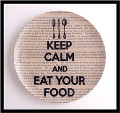 DINNER PLATE Keep Calm and Eat Your Food Art Print Plate Dictionary Art Print Vintage Book Print Antique Book page Melamine Plate
