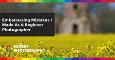 Are you still making these embarrassing mistakes that I made as a beginner photographer? I look back and cringe, so I hope you can learn from them too!
