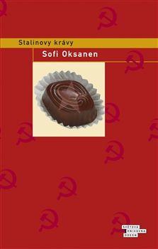Sofi Oksanen: Stalinovy krávy http://www.kosmas.cz/knihy/168046/stalinovy-kravy/