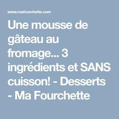 Une mousse de gâteau au fromage... 3 ingrédients et SANS cuisson! - Desserts - Ma Fourchette