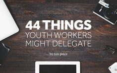 Delegation is the key to accomplishing more in #youthmin.