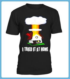 I TRIED IT AT HOME FUNNY SCIENCE T SHIRT GIFT Limited Edition (*Partner Link)