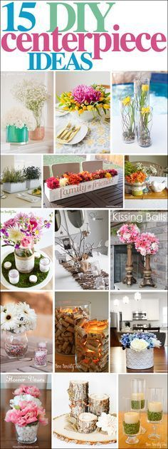 15 DIY Centerpiece Ideas! I love these! Definitely want to add flowers around our house.