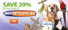 Visit Us at 1800PetSupplies.com and Save 20% On Your Order!