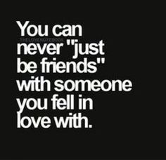 Or someone that was never in love with you to begin with...