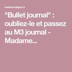 """""""Bullet journal"""" : oubliez-le et passez au M3 journal - Madame..."""