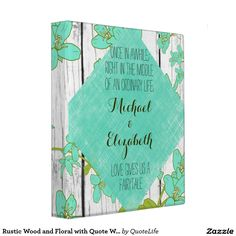 Rustic Wood and Floral with Quote Wedding Album 3 Ring Binder