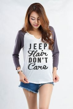 Jeep Hair Dont Care Sweatshirt Baseball Tee Gifts Cool Fashion Girls sizing Women Funny Cute Teens Teenager Tumblr Style Blogger Fangirls   DESIGN: