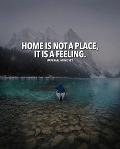 Home is not a place..