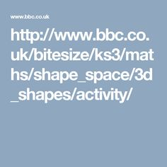 http://www.bbc.co.uk/bitesize/ks3/maths/shape_space/3d_shapes/activity/
