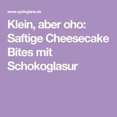 Klein, aber oho: Saftige Cheesecake Bites mit Schokoglasur