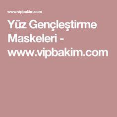 Yüz Gençleştirme Maskeleri - www.vipbakim.com