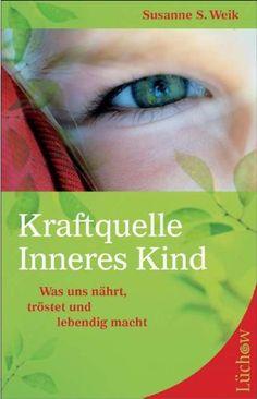 Kraftquelle Inneres Kind: Was uns nährt, tröstet und lebendig macht von Susanne S. Weik http://www.amazon.de/dp/3899013913/ref=cm_sw_r_pi_dp_qar5ub123GWC7