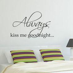 Always kiss me ... Vinyl Wall Sticker Quote, Modern Room Art Decor Q106