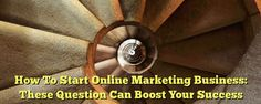 How To Start Online Marketing Business: These Question Can Boost Your Success •  How To Start Online Marketing Business: A Foolproof Way To Start Your Online Business Is an internet marketing business the right thing for you? There are many pros and cons to learning how to start online marketing business opportunities, and a few things every person should take into... - http://simplemlmsponsoring.com/free-simple-5-step-formula/internet-marketing/how-to-start-online-marketin